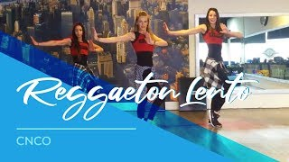 Reggaeton Lento - CNCO - Easy Fitness Dance Choreography