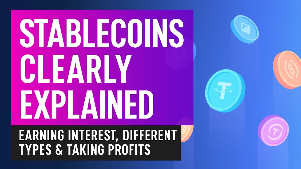Stablecoins Clearly Explained – Earning Interest, Different Types & Taking Profits