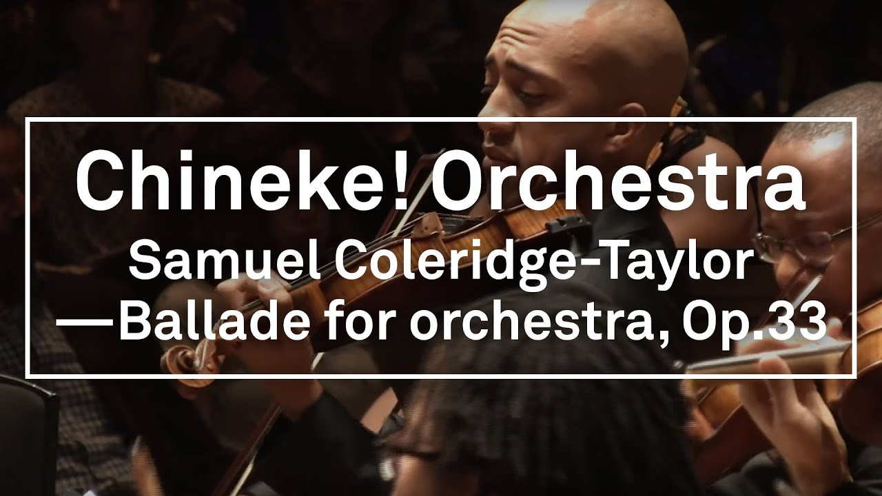 Chineke! Orchestra - Samuel Coleridge-Taylor: Ballade for orchestra, Op.33