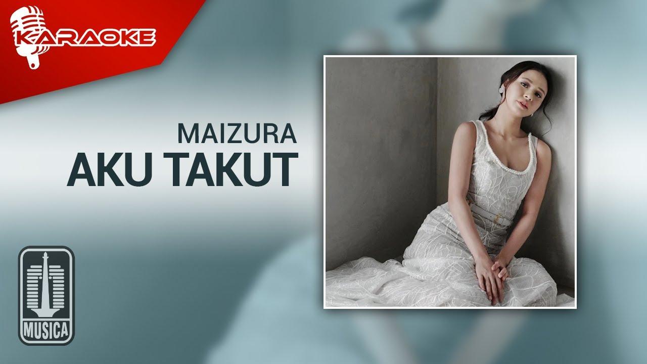Download Maizura - Aku Takut (Official Karaoke Video) MP3 Gratis