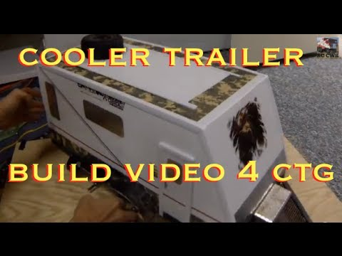 RC CWR Cooler Trailer BUILD VIDEO for CTG