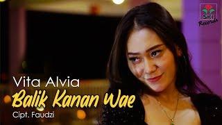 Vita Alvia - Balik Kanan Wae