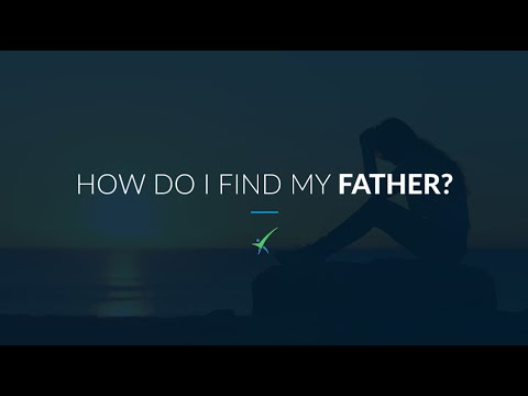 How Do I Find My Father?