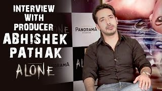 Alone | Interview With Producer Abhishek Pathak