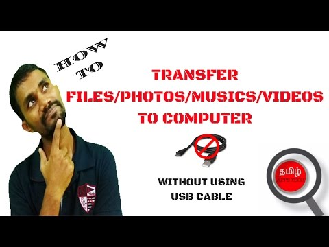 How to transfer files/photos/videos/apps to Computer without using USB cable│தமிழ்│TAMIL APPS TECH