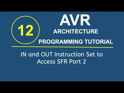 Embedded Systems Programming with AVR 12- IN and OUT Instruction Set to Access SFR in AVR Part 2