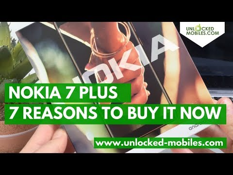 Nokia 7 Plus: 7 Reasons to buy.