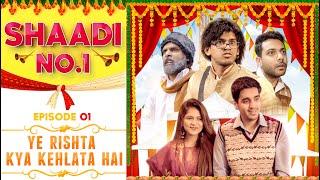Shaadi NO. 1 | E01- Ye Rishta Kya Kehlata Hai | Realhit