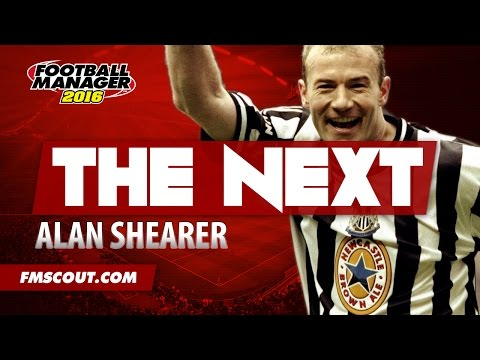 The NeXt: Alan Shearer - Football Manager 2016 Player Search