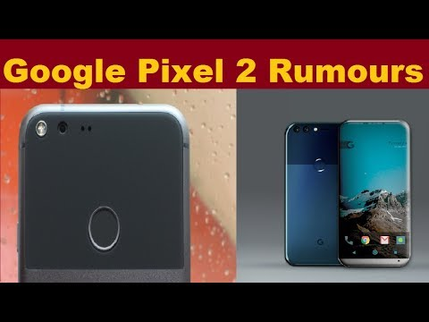 Google pixel 2 and pixel 2 plus Rumours specs in Hindi-Everything to Know About Pixel 2 & Pixel 2