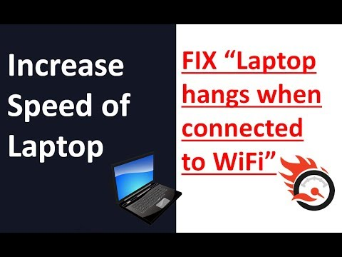 how to increase speed of your laptop, fix laptop hanging when connected to internet, 100% working