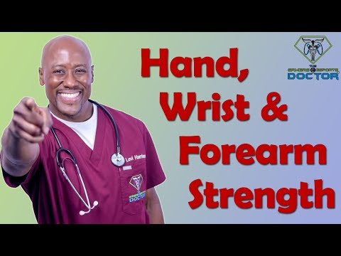 Hand, Wrist & Forearm Strengthening Exercises