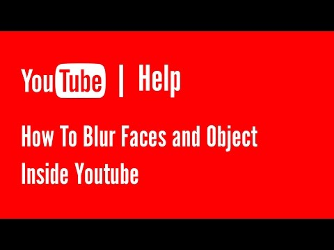 How to blur faces, sections on your YouTube videos | Youtube Help