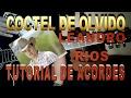 COCTEL DE OLVIDO LEANDRO RIOS ACORDES TUTORIAL DE GUITARRA