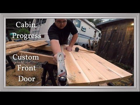 Custom Front Door/Part 1~Cabin Progress