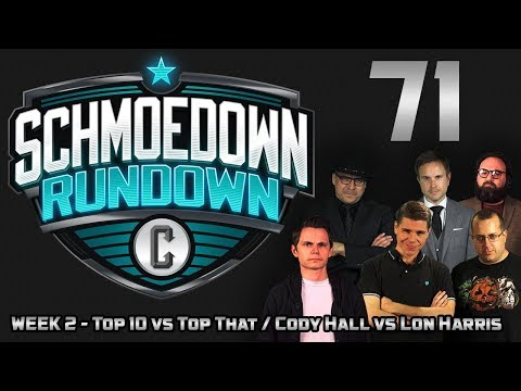 Schmoedown Rundown #71: Top 10 v. Top That & Cody Hall v. Lon Harris