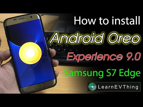 How to Install Android Oreo 8.0 on Galaxy S7 Edge [Samsung Experience 9 0 ROM]