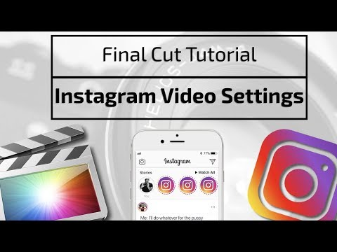 FINAL CUT TUTORIAL |  Learn How to Upload Video to Instagram from Mac | Instagram video settings