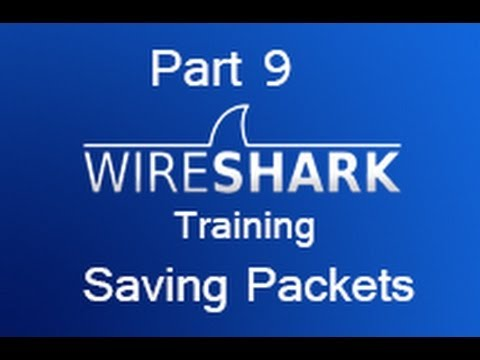 Wireshark Training - Part 9 Saving Packets