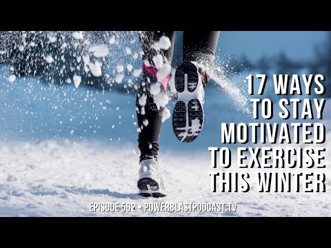 17 Ways to Stay Motivated To Exercise This Winter