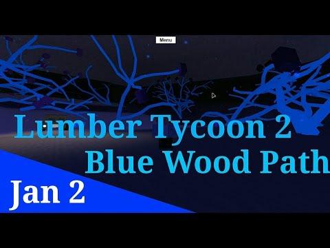 Lumber Tycoon 2 Blue Wood Path (Jan 2)