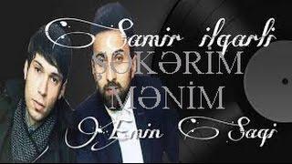 Samir İlqarli ft Emin Şaqi -Şəkərim Mənim. 2016