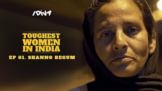 iDIVA | Toughest Women In India | Ep 01 - Shanno Begum | iDiva Web Series