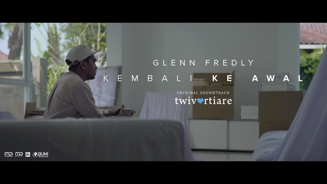 Download Glenn Fredly - Kembali Ke Awal (Official Music Video)   OST Twivortiare MP3 Gratis