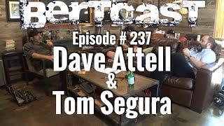 BERTCAST #237 - Dave Attell, Tom Segura, & ME
