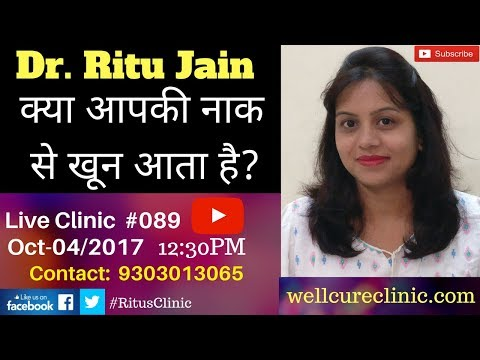 How to Stop Nose Bleeding? Epistaxis Treatment,Causes,Definition,Medicine- Dr.Ritu's Live Clinic#089