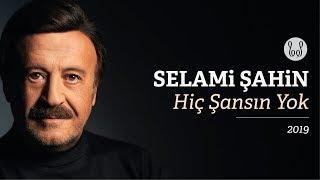 Selami Şahin - Hiç Şansın Yok (Official Audio)