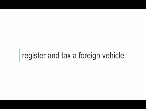 How do I register and tax my foreign vehicle in the UK?