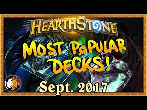 Hearthstone: Most Popular Decks Sept 2017 - The Monthly Meta