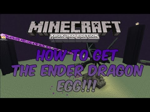 Minecraft Xbox 360 - How To Get The Ender Dragon Egg!