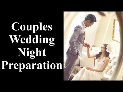 Wedding Night Preparation - Preparing for Your Wedding Night