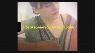 Sick of Losing Soulmates (Cover)