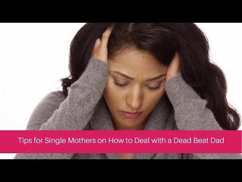 Tips for Single Mothers on How to Deal with a Deadbeat Dad