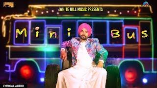 Mini Bus (Lyrical Audio) Armaan Maan | Punjabi Lyrical Audio 2017 | White Hill Music