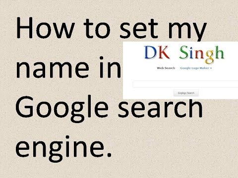 How to put your name in google search engine