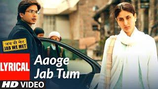 Lyrical: Aaoge Jab Tum | Jab We Met | Kareena  Kapoor, Shahid Kapoor | Ustad Rashid Khan