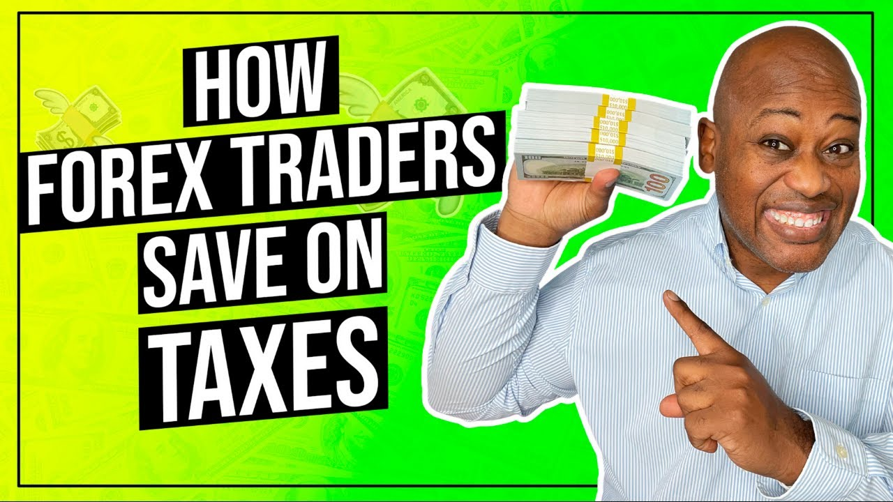 How Forex Traders Can Save a Lot of Money on Taxes Forex Traders | Forex and Taxes