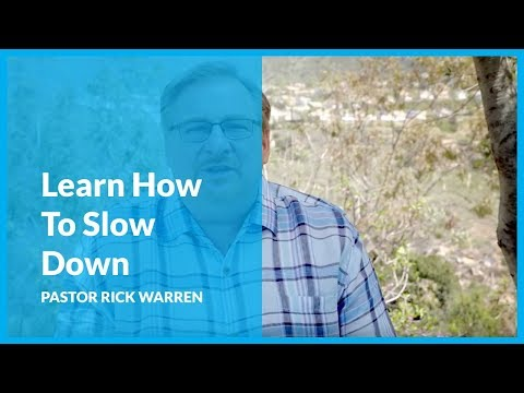 Learn How To Slow Down with Pastor Rick Warren