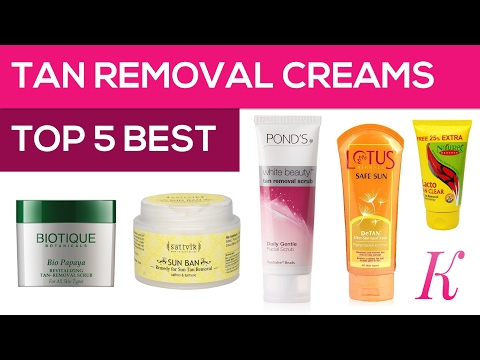 Best Tan Removal Creams in India | 2017
