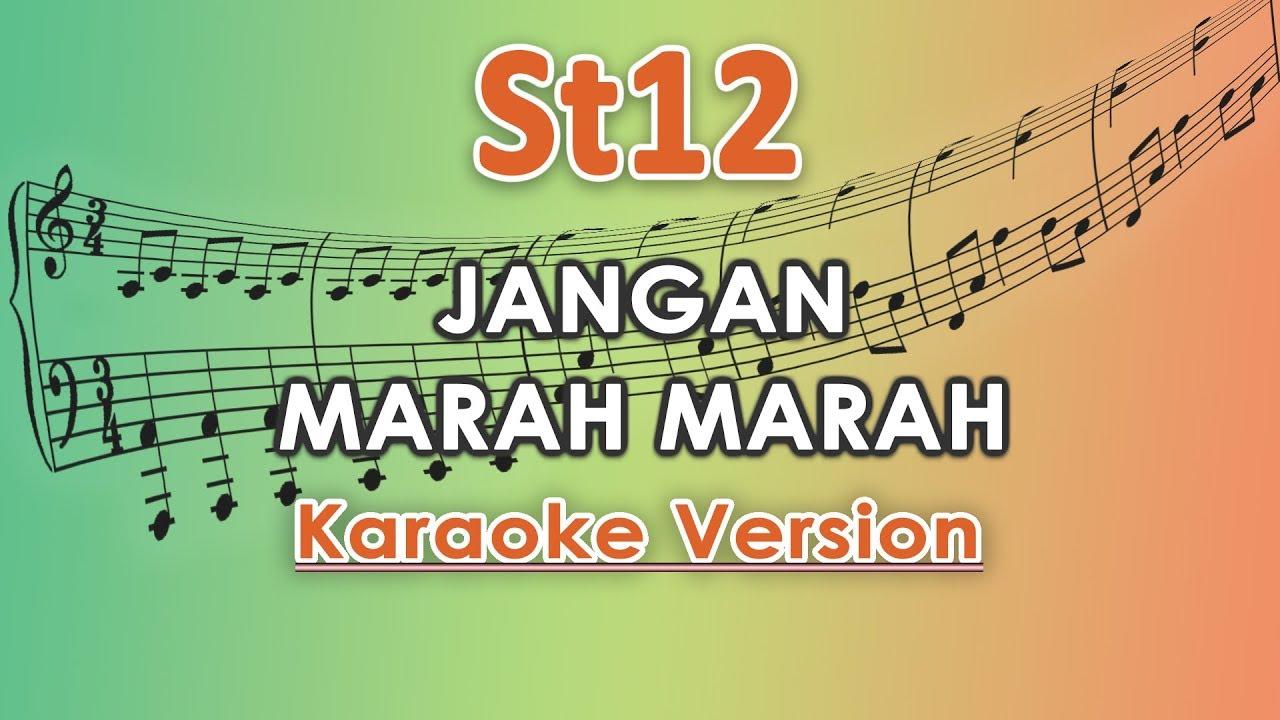 Download ST12 - Jangan Marah - Marah (Instrumental) MP3 Gratis