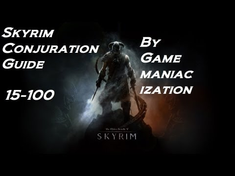 How to level Conjuration Quickly 15-100 in Skyrim