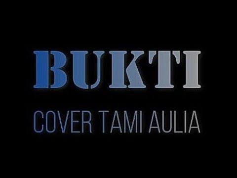 Virgoun bukti | cover Tami Aulia ( lirik )