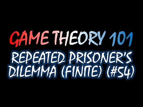Game Theory 101 (#54): Repeated Prisoner's Dilemma (Finite)