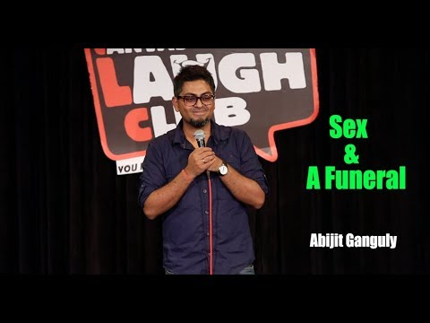 Sex & A Funeral | Stand-up Comedy by Abijit Ganguly