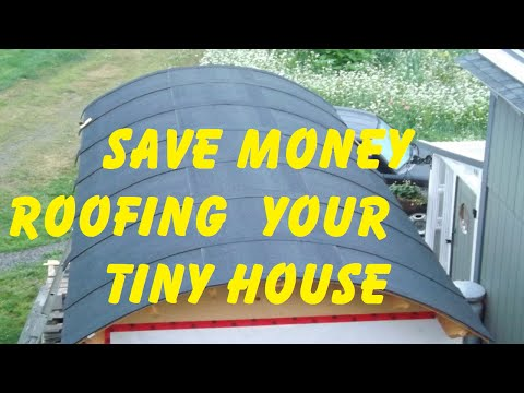 Tiny House build Creative, Cheap and Durable Roofing