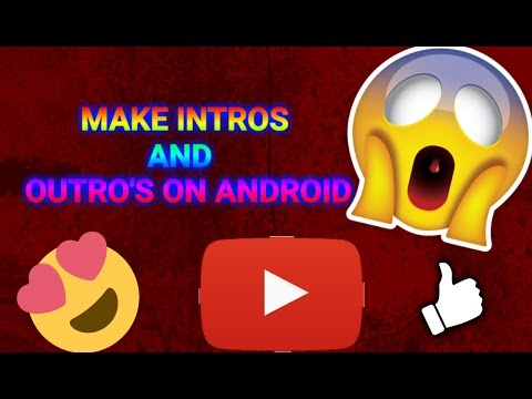 How To Make You're Own Intro And Outro On Android/IOS